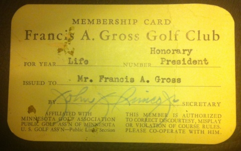 Not many people have a lifetime memrbership in a golf club named for them. This card was among the memorabilia of Francis A. Gross in the possessoin of his great grandson, Tony Gross. The former Armour Golf Course was renamed to honor Gross in 1947, an action by the park board that came as a completel surprise to Gross, who was then president of the board. (Francis A. Gross III)